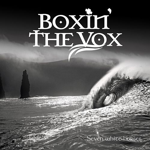 Seven White Horses de Boxin' the Vox