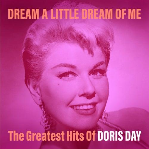 Dream a Little Dream of Me: The Greatest Hits of Doris Day de Doris Day