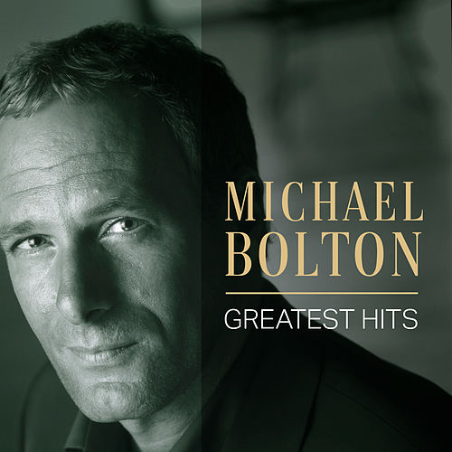 Michael Bolton: Greatest Hits de Michael Bolton