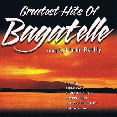 The Greatest Hits of Bagatelle von Bagatelle