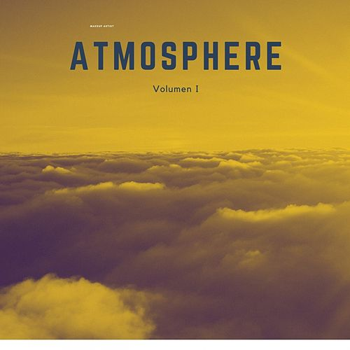 Atmosphere, Vol.1 de Bristol Underground, Dario Geco, Blacksun, eMeDJ, Mitsai, Mario Fueyo, NetWay, Solid Groove, Indigo Child