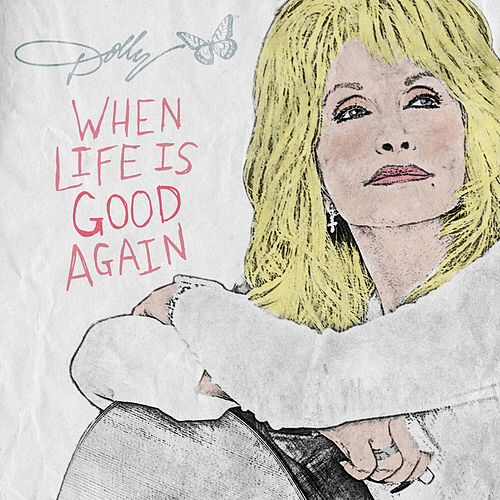 When Life Is Good Again von Dolly Parton