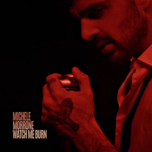 Watch Me Burn by Michele Morrone
