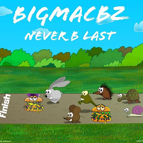 Never B Last von BigMacBz