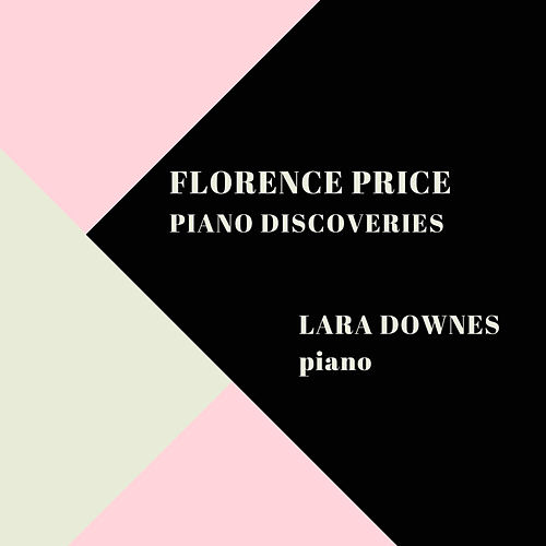 Florence Price Piano Discoveries by Lara Downes