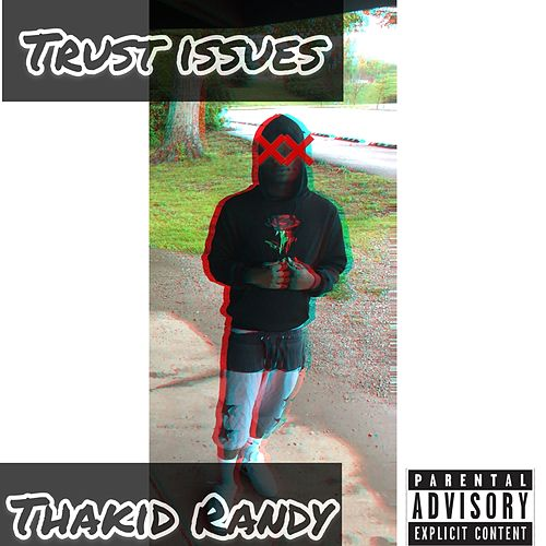 Trust Issues de Thakid Randy