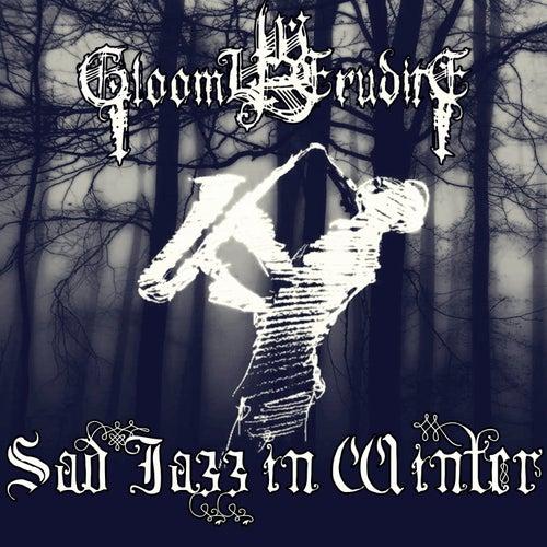 Sad Jazz in Winter di Gloomy Erudite