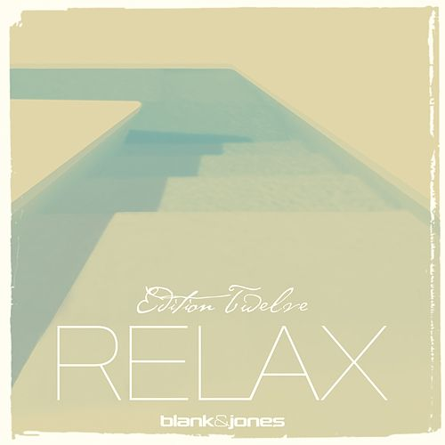 Relax Edition 12 von Blank & Jones
