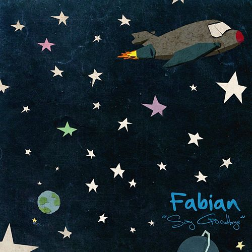 Say Goodbye de Fabian