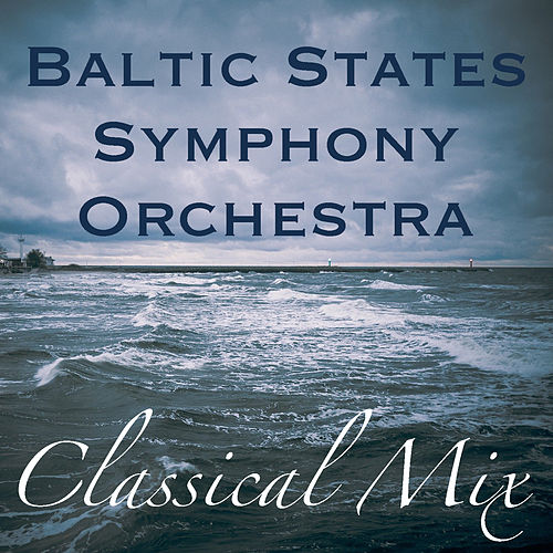 Baltic States Symphony Orchestra Classical Mix by Baltic States Symphony Orchestra