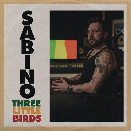 Three Little Birds de Sabino