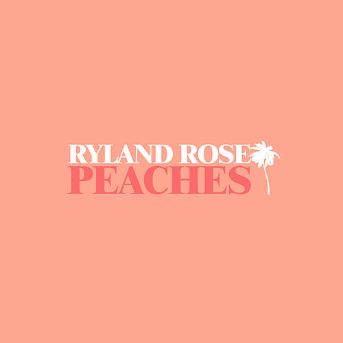 PEACHES by Ryland Rose