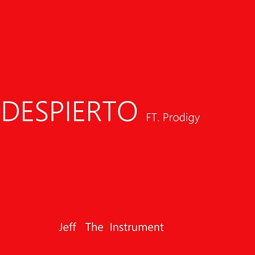 Despierto by Jeff The Instrument