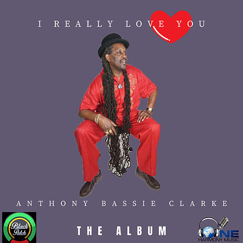I Really Love You by Anthony Bassie Clarke