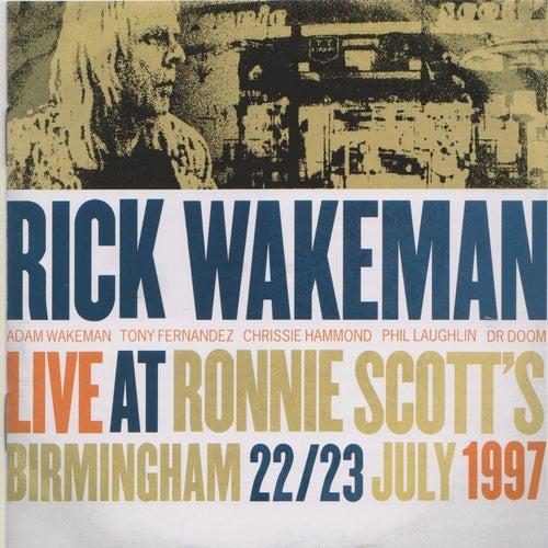 Live at Ronnie Scott's, Birmingham, 22/23 July, 1997 de Rick Wakeman