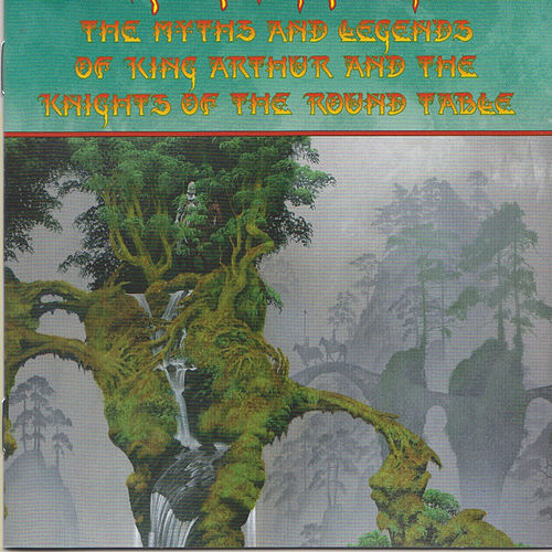 The Myths and Legends of King Arthur and the Knights of the Round Table de Rick Wakeman