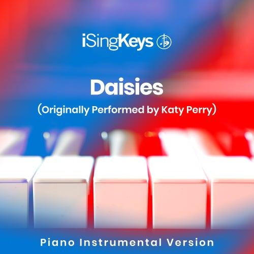 Daisies (Originally Performed by Katy Perry) (Piano Instrumental Version) de iSingKeys