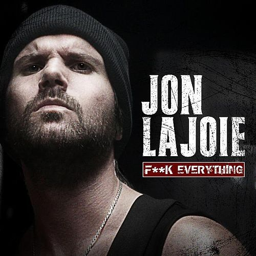 F**k Everything - Single de Jon Lajoie
