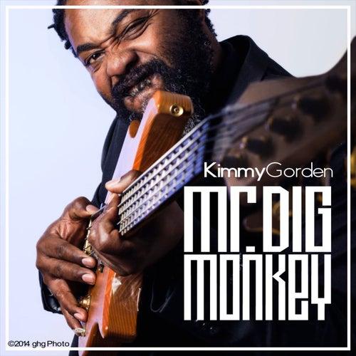 Mr. Digmonkey by Kimmy Gorden