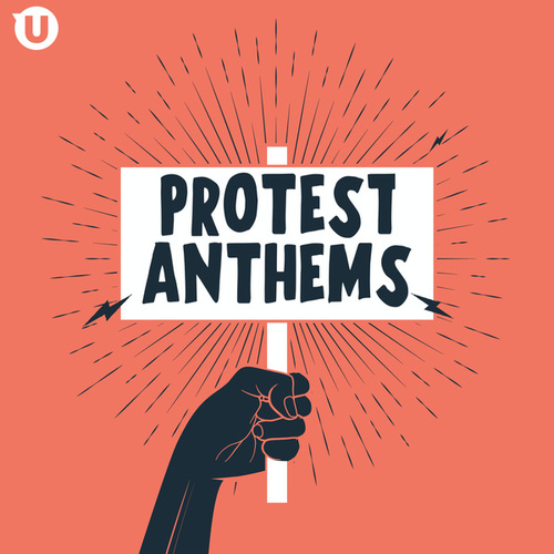Protest Anthems by Various Artists