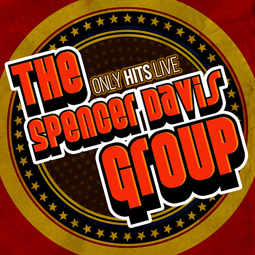 Only Hits Live de The Spencer Davis Group