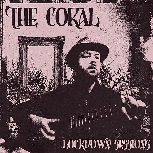 Lockdown Sessions de The Coral