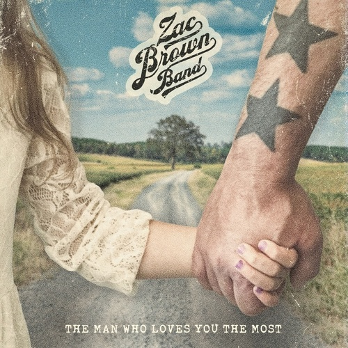 The Man Who Loves You The Most de Zac Brown Band