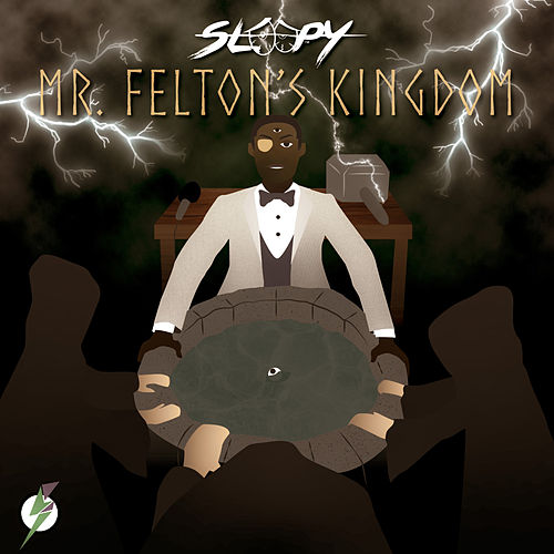 Mr. Felton's Kingdom (Deluxe Edition) von Sleepy