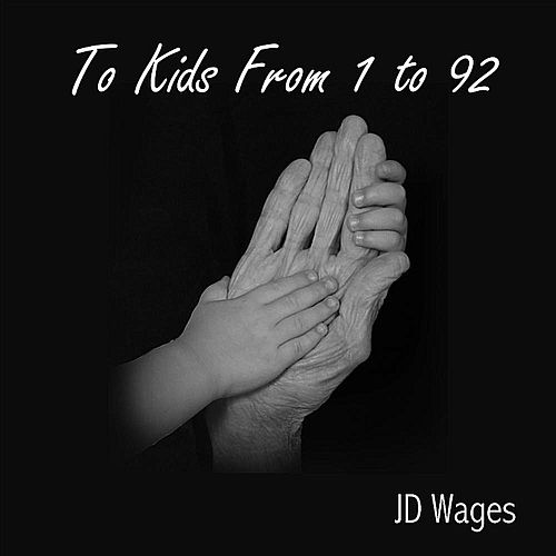 To Kids From 1 To 92 de JD Wages