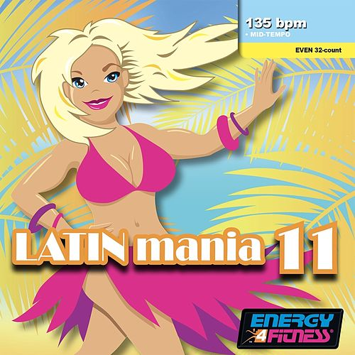 Latin Mania 11 (Mixed Compilation For Fitness & Workout 135 Bpm / 32 Count) von Various Artists
