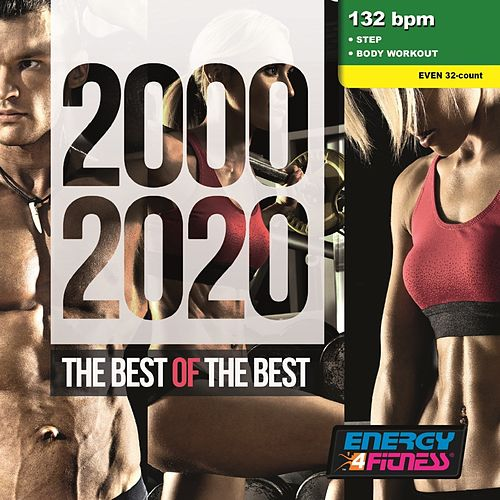 2000-2020 The Best Of The Best (Mixed Compilation For Fitness & Workout 132 Bpm / 32 Count) von Various Artists