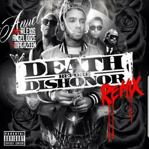 Death Before Dishonor  (Remix) [feat. Magazeen, Angel Doze & Alexis] by Anuel Aa