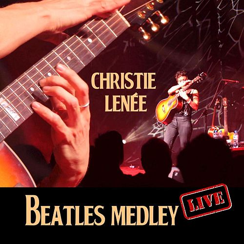 Beatles Medley: While My Guitar Gently Weeps / Eleanor Rigby / Yesterday (Live) by Christie Lenée