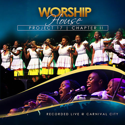 Worship House Project 17, Chapter II (Recorded Live at Carnival City) by Worship House