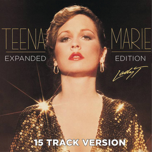 Lady T (Expanded Edition 15 Track Version) by Teena Marie