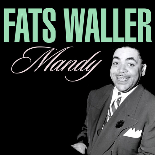 Mandy by Fats Waller