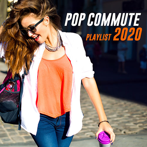 Pop Commute Playlist 2020 de PopSounds Division