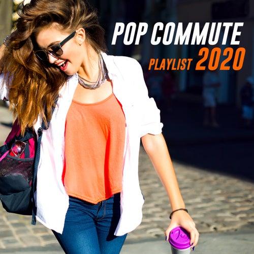 Pop Commute Playlist 2020 by PopSounds Division
