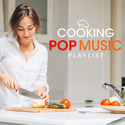 Cooking Pop Music Playlist by PopSounds Division
