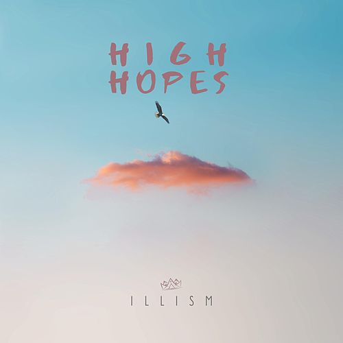 High Hopes by iLLism