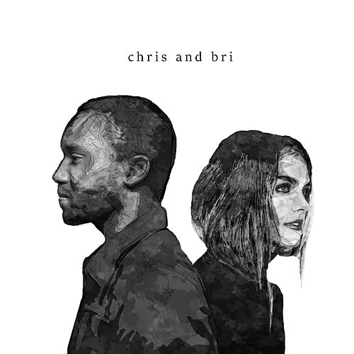 Chris and Bri by Chris and Bri