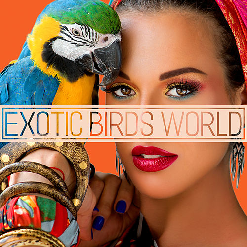 Exotic Birds World de Nature Sound Collection