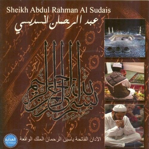 Al adan / Al fatiha / Yassin / Al rahman / Al Mulk / Al waqiâ van Abdul Rahman Al Sudais