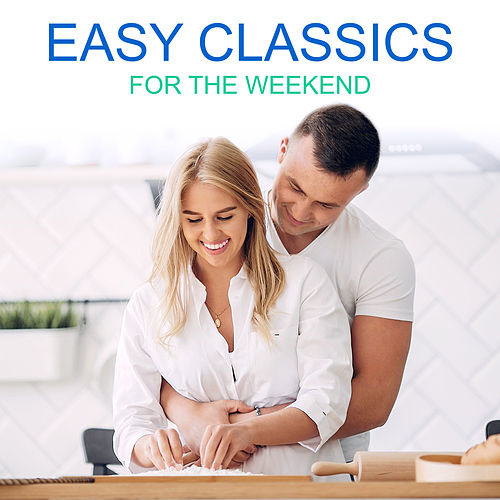 Easy Classics for the Weekend von PopSounds Division