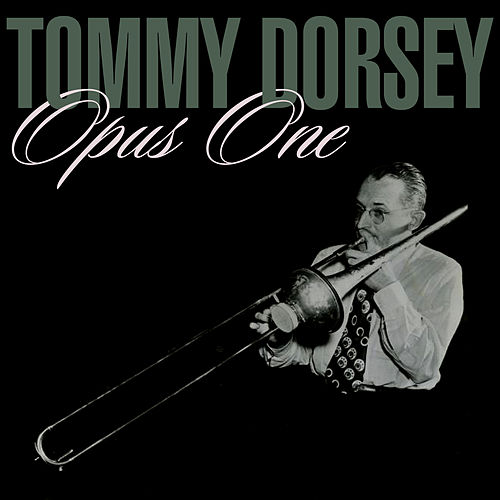 Opus One by Tommy Dorsey