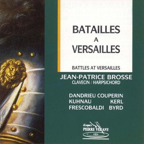 Batailles à Versailles de Jean-Patrice Brosse