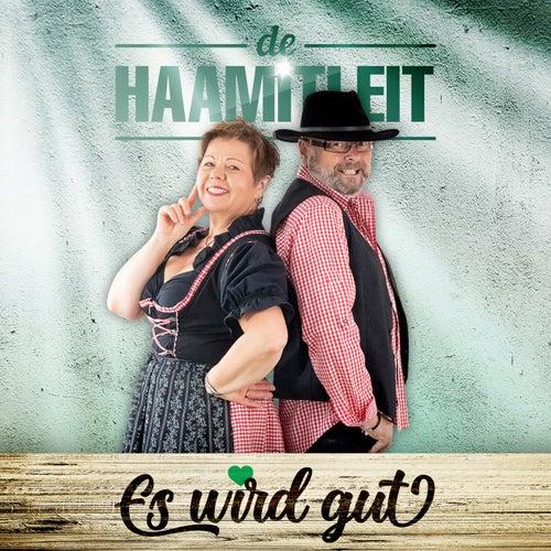 Es wird gut von De Haamitleit