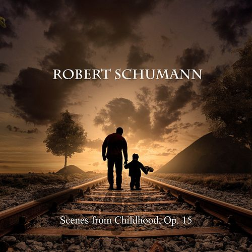 Scenes from Childhood, Op. 15 de Robert Schumann