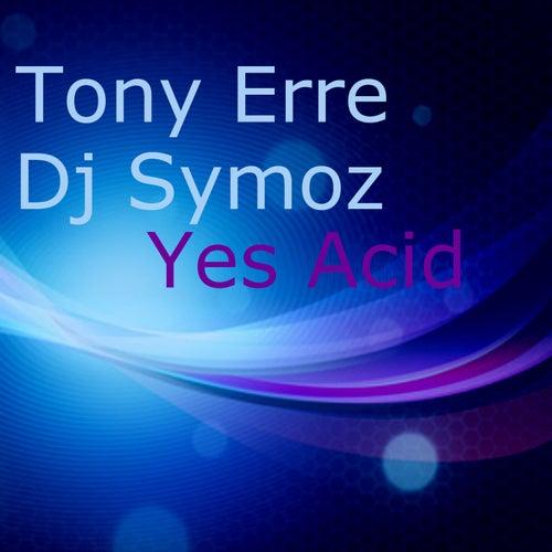 Yes Acid by Tony Erre