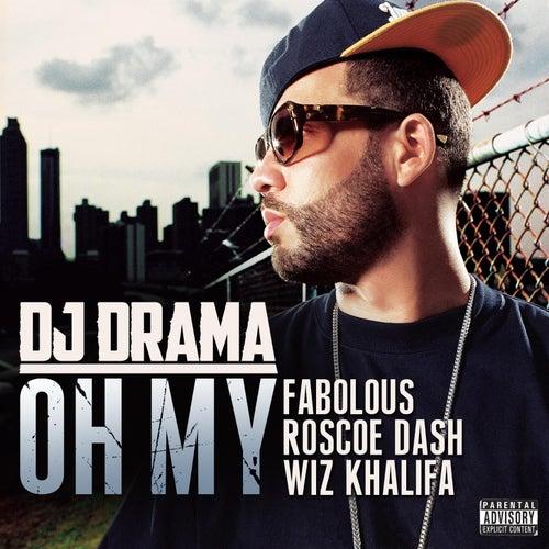 Oh My (feat. Fabolous, Roscoe Dash & Wiz Khalifa) de DJ Drama